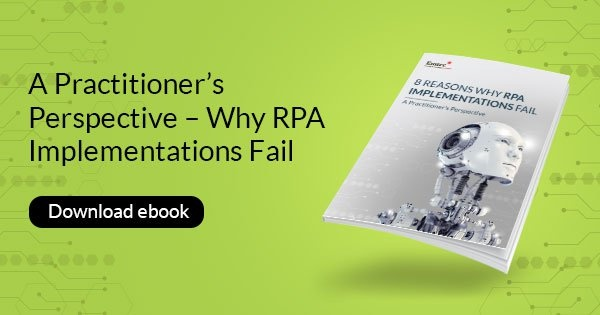 A Practitioner's Perspective - Why RPA Implementations Fail
